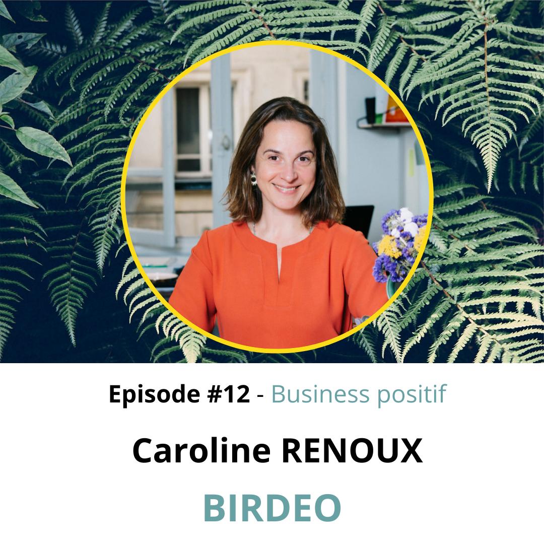 EP.12 : Caroline RENOUX de BIRDEO – Spécialiste du recrutement dans la RSE
