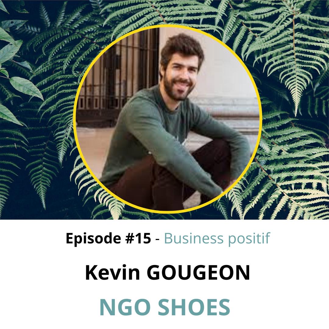 EP.15 : Kevin GOUGEON de N'GO Shoes – Chaussures éthiques, baskets ethniques