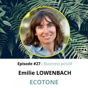 Ep.27 : Emilie LOWENBACH de Ecotone – un acteur majeur de l'alimentation biologique et végétale en Europe