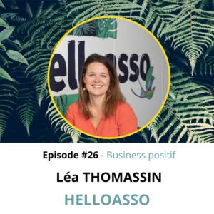 Ep.26 : Léa THOMASSIN de HelloAsso – La solution de paiement des associations